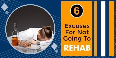 6 Excuses For Not Going To Rehab